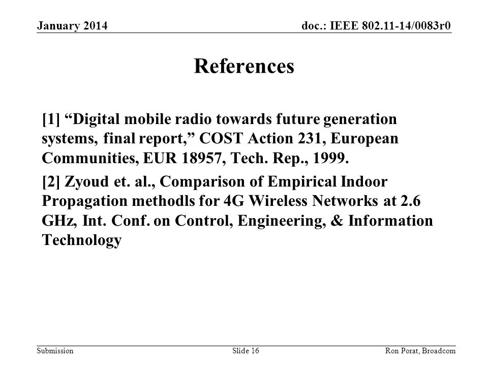 doc.: IEEE /0083r0 Submission References [1] Digital mobile radio towards future generation systems, final report, COST Action 231, European Communities, EUR 18957, Tech.