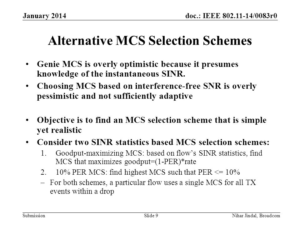 doc.: IEEE /0083r0 Submission Alternative MCS Selection Schemes Genie MCS is overly optimistic because it presumes knowledge of the instantaneous SINR.