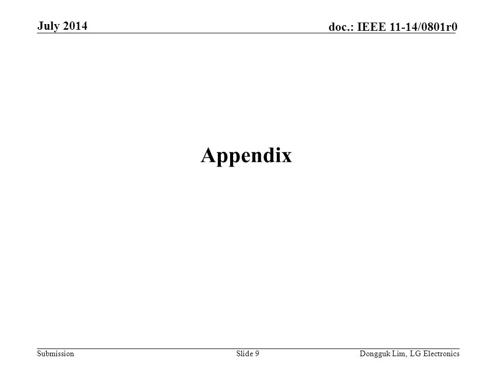 Submission doc.: IEEE 11-14/0801r0 Appendix July 2014 Dongguk Lim, LG ElectronicsSlide 9