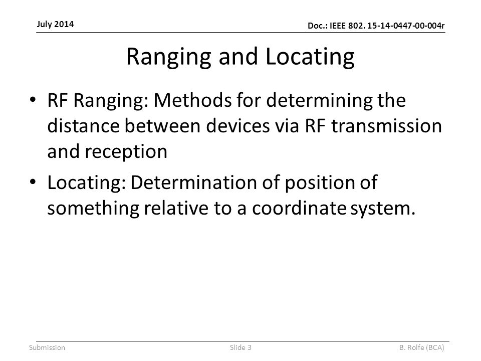 Doc.: IEEE 802. 15-14-0447-00-004r July 2014 SubmissionSlide 3B.