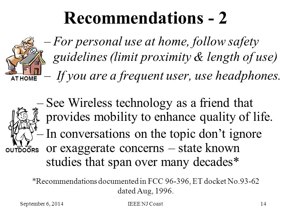 September 6, 2014IEEE NJ Coast14 Recommendations - 2 –For personal use at home, follow safety guidelines (limit proximity & length of use) – If you are a frequent user, use headphones.