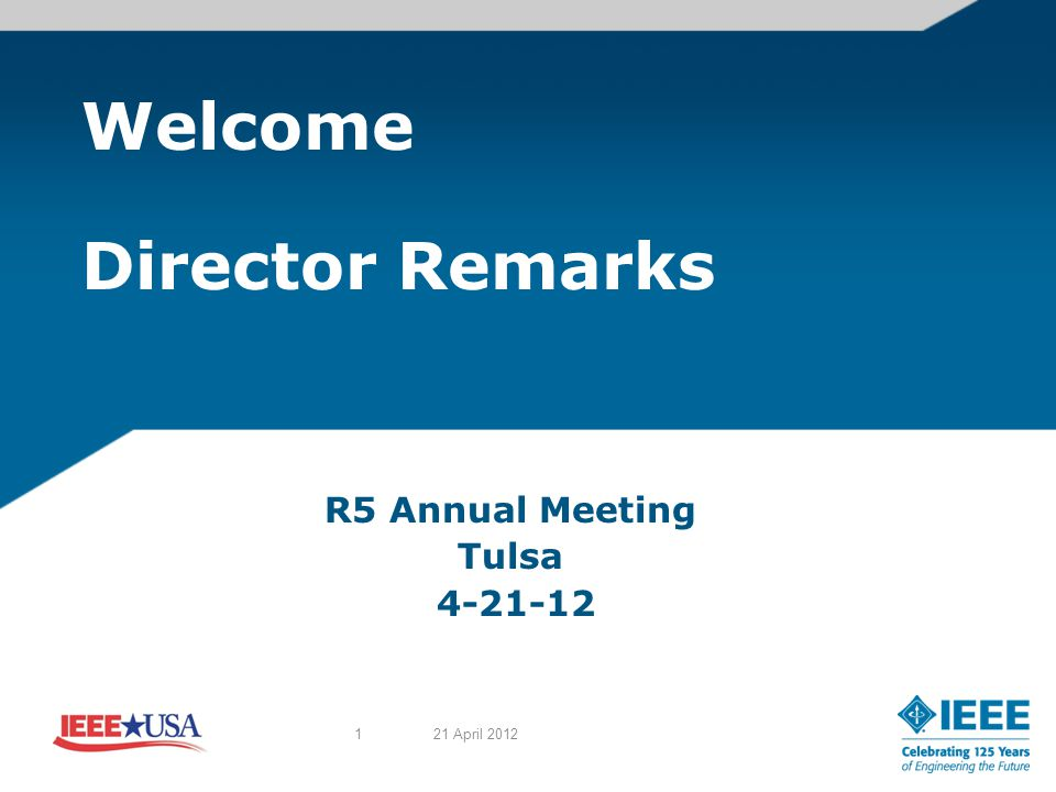 Welcome Director Remarks R5 Annual Meeting Tulsa 4-21-12 121 April 2012