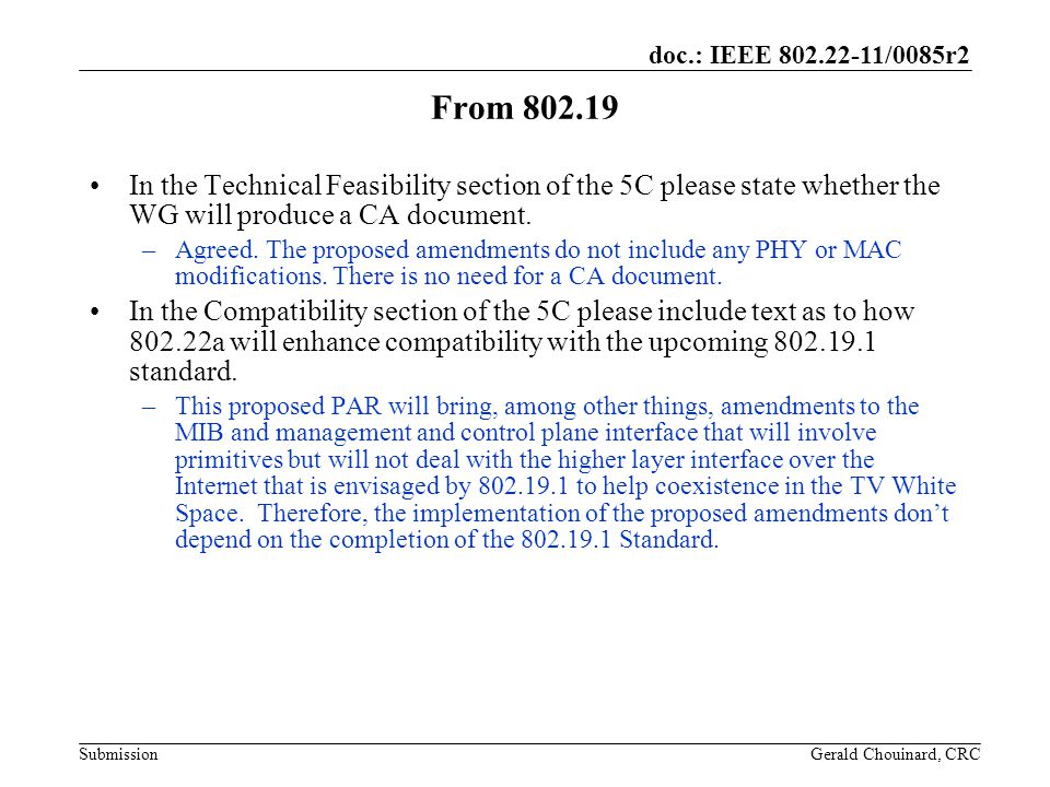 doc.: IEEE /0085r2 Submission From In the Technical Feasibility section of the 5C please state whether the WG will produce a CA document.