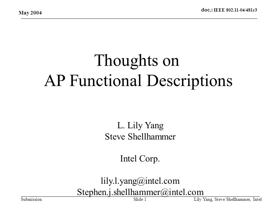 doc.: IEEE 802.11-04/481r3 Submission May 2004 Lily Yang, Steve Shellhammer, IntelSlide 1 Thoughts on AP Functional Descriptions L.