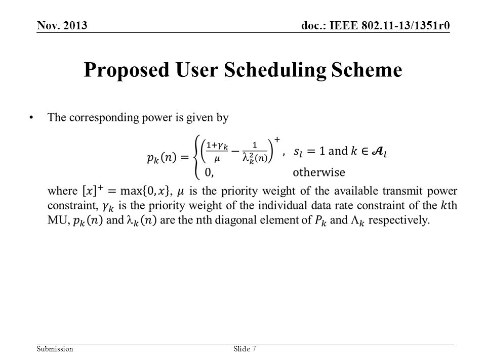 doc.: IEEE 802.11-13/1351r0 Submission Proposed User Scheduling Scheme Slide 7 Nov. 2013