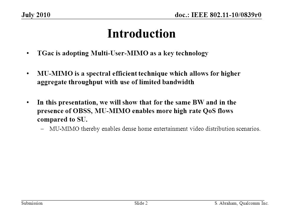 doc.: IEEE /0839r0 Submission Slide 2S. Abraham, Qualcomm Inc.