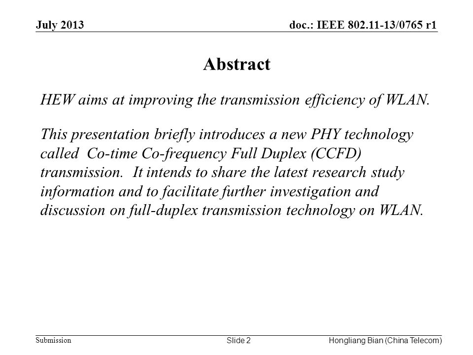 doc.: IEEE 802.11-13/0765 r1 Submission Abstract July 2013 Slide 2 HEW aims at improving the transmission efficiency of WLAN.