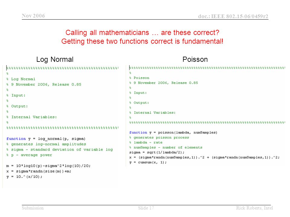 doc.: IEEE 802.15-06/0459r2 Submission Nov 2006 Rick Roberts, IntelSlide 17 Calling all mathematicians … are these correct.