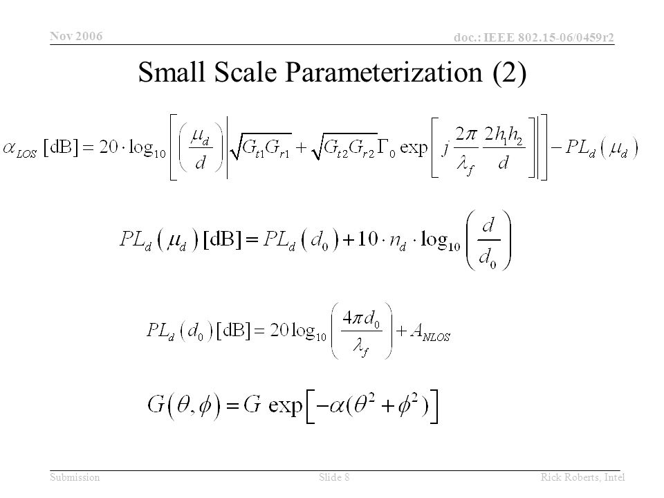 doc.: IEEE 802.15-06/0459r2 Submission Nov 2006 Rick Roberts, IntelSlide 8 Small Scale Parameterization (2)