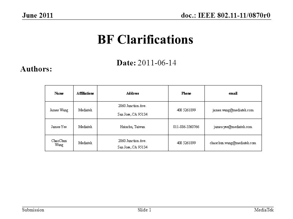 doc.: IEEE 802.11-11/0870r0 Submission June 2011 MediaTek BF Clarifications Date: 2011-06-14 Authors: Slide 1