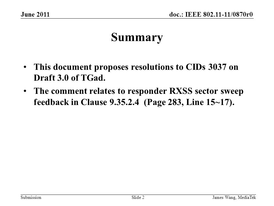 doc.: IEEE 802.11-11/0870r0 Submission Summary This document proposes resolutions to CIDs 3037 on Draft 3.0 of TGad.