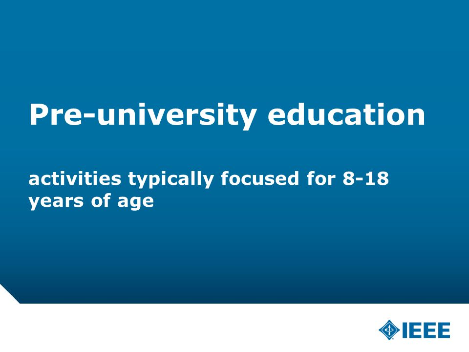 12-CRS-0106 REVISED 8 FEB 2013 Pre-university education activities typically focused for 8-18 years of age