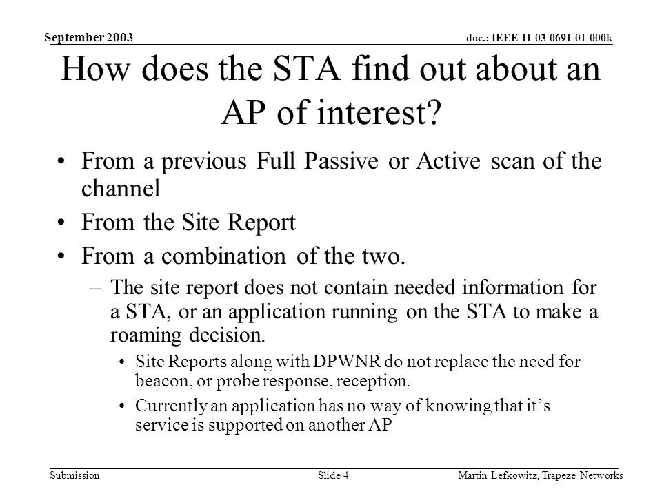 doc.: IEEE 11-03-0691-01-000k Submission September 2003 Martin Lefkowitz, Trapeze NetworksSlide 4 How does the STA find out about an AP of interest.