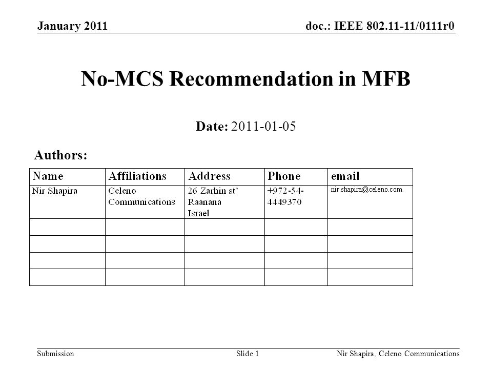 doc.: IEEE /0111r0 Submission January 2011 Nir Shapira, Celeno Communications No-MCS Recommendation in MFB Date: Authors: Slide 1