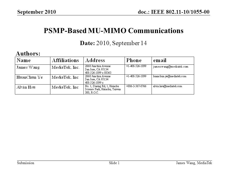 doc.: IEEE 802.11-10/1055-00 Submission September 2010 James Wang, MediaTekSlide 1 PSMP-Based MU-MIMO Communications Date: 2010, September 14 Authors:
