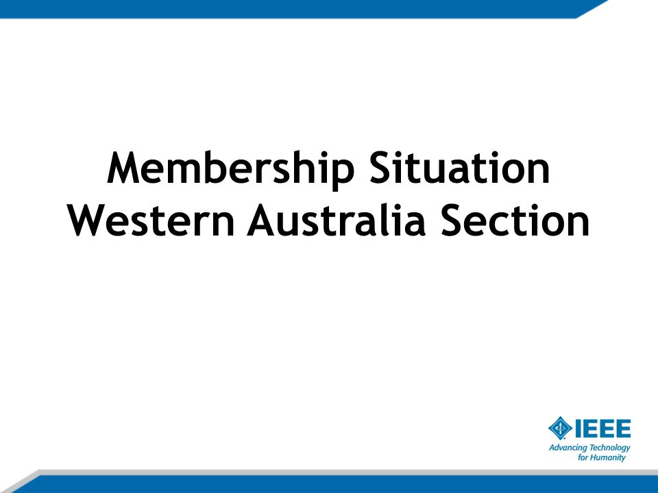 Membership Situation Western Australia Section