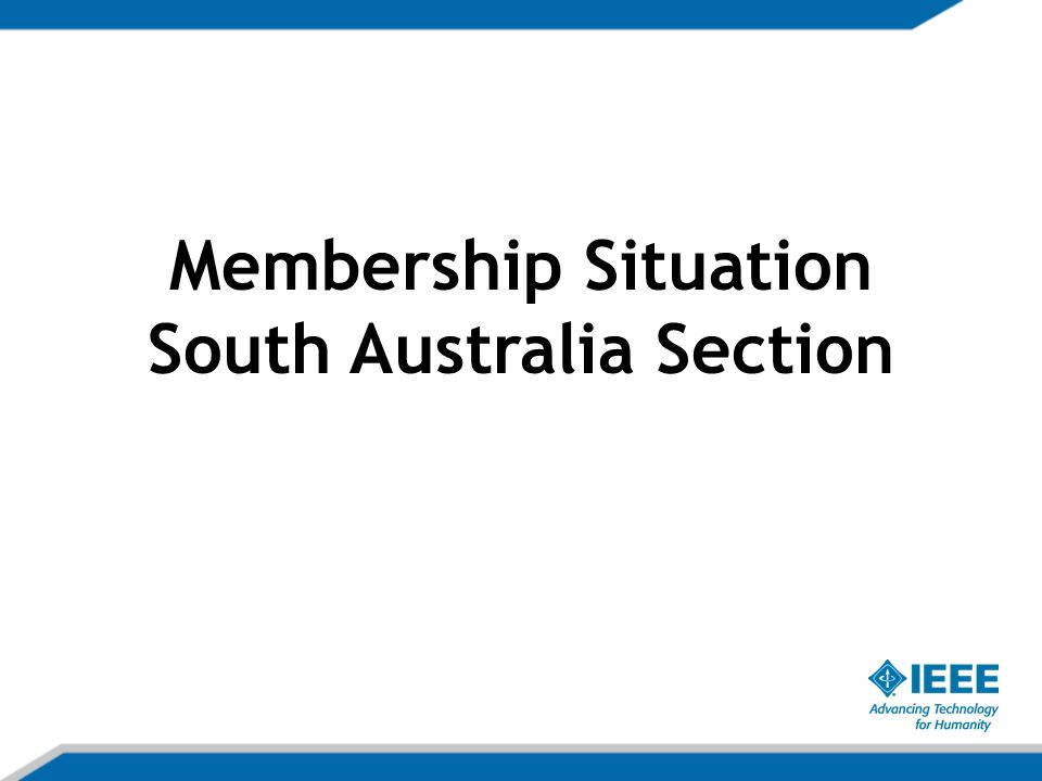 Membership Situation South Australia Section
