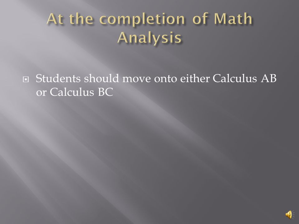  Sequences and Series  Conic Sections  Calculus  Limits  Derivatives  Applications of Derivatives