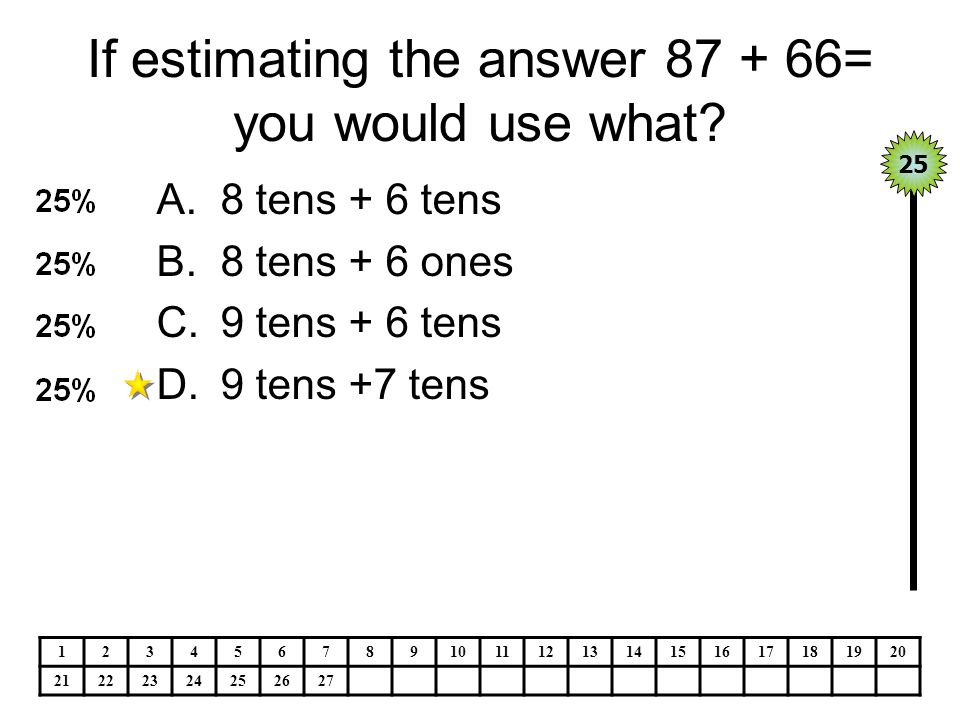 If estimating the answer 87 + 66= you would use what.