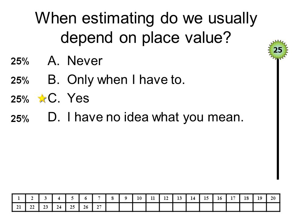 When estimating do we usually depend on place value.