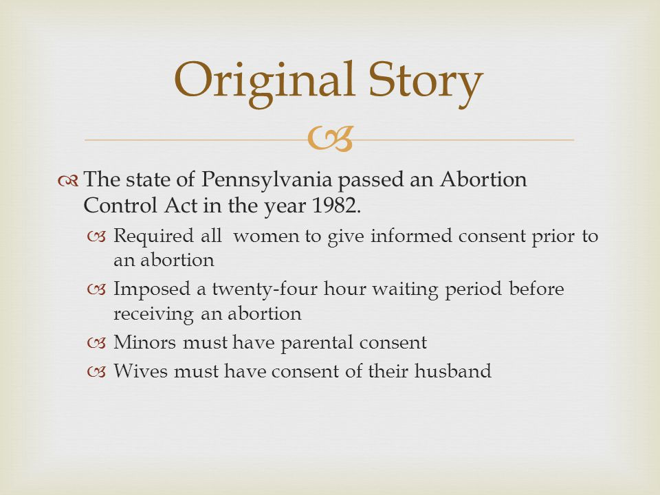   The state of Pennsylvania passed an Abortion Control Act in the year 1982.