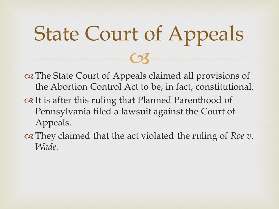   The State Court of Appeals claimed all provisions of the Abortion Control Act to be, in fact, constitutional.