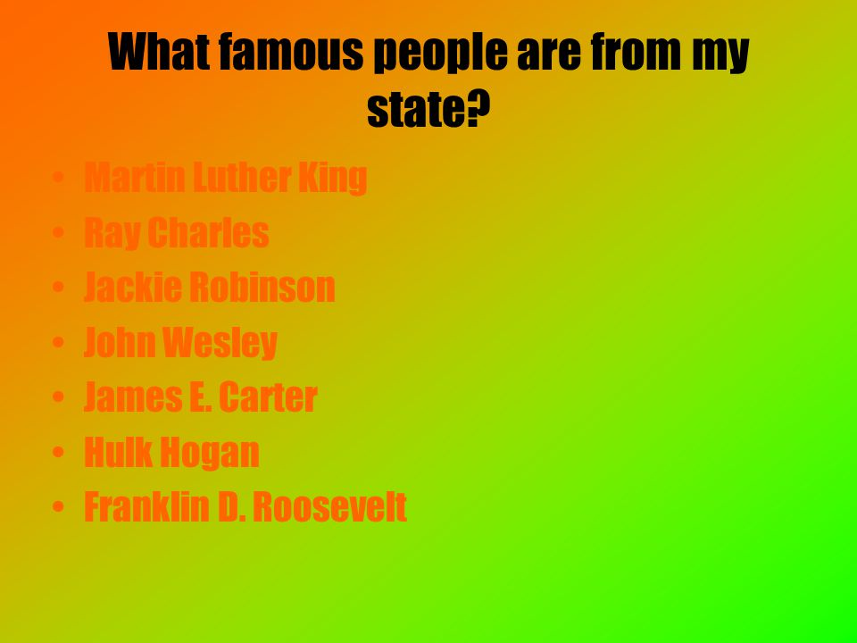 What famous people are from my state.