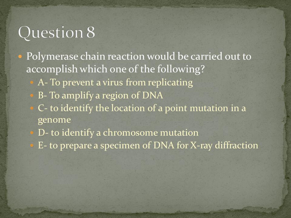 Polymerase chain reaction would be carried out to accomplish which one of the following.