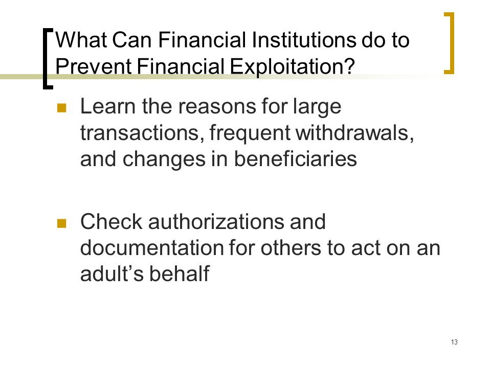 13 What Can Financial Institutions do to Prevent Financial Exploitation.
