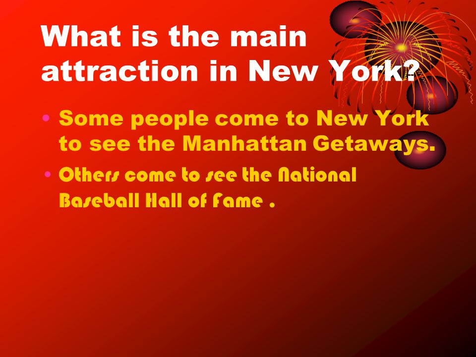 What is the main attraction in New York.
