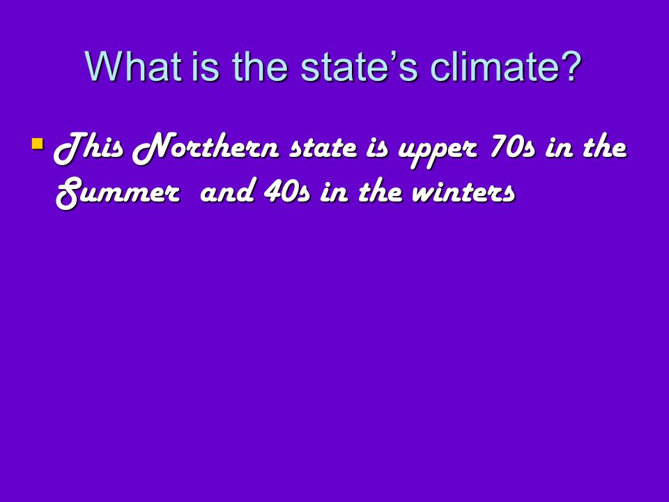 What is the state's climate.