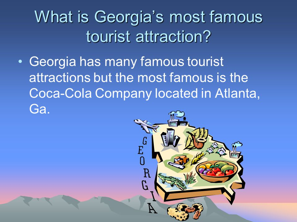 What is Georgia's most famous tourist attraction.