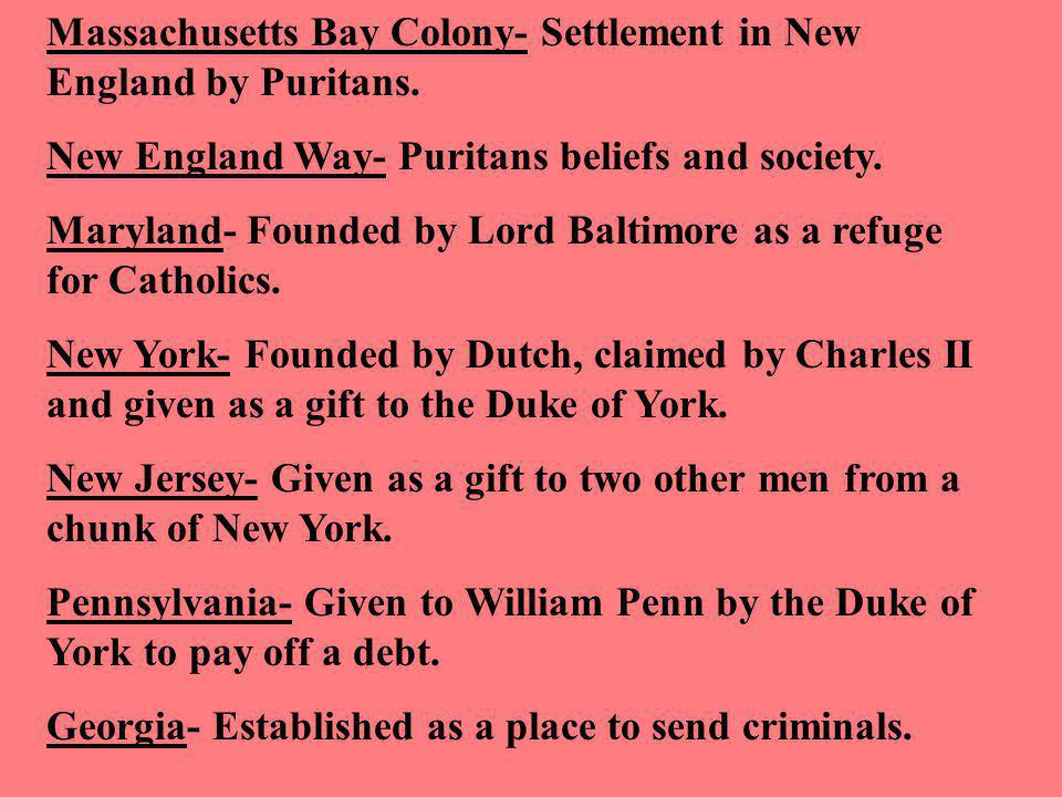 Massachusetts Bay Colony- Settlement in New England by Puritans.