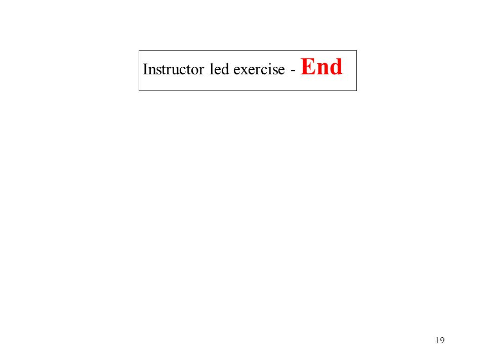 19 Instructor led exercise - End