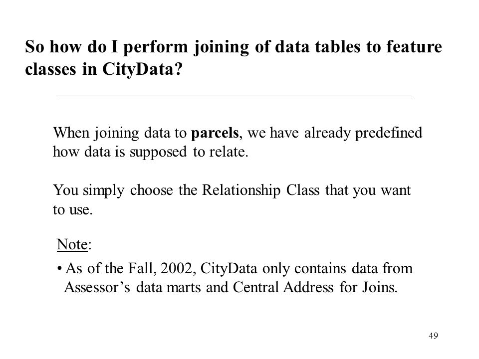 49 So how do I perform joining of data tables to feature classes in CityData.