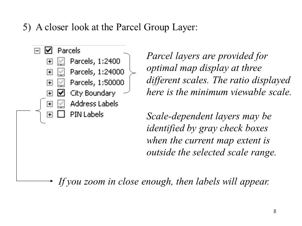 8 5) A closer look at the Parcel Group Layer: If you zoom in close enough, then labels will appear.