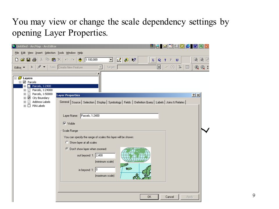 9 You may view or change the scale dependency settings by opening Layer Properties.
