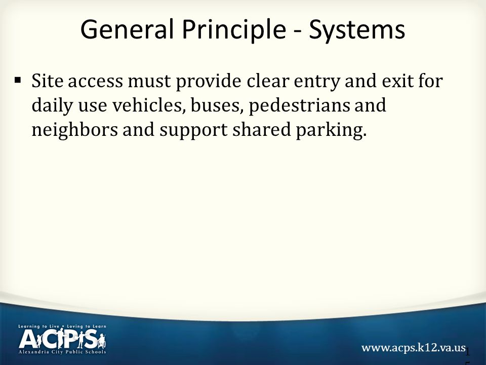 www.acps.k12.va.us  Site access must provide clear entry and exit for daily use vehicles, buses, pedestrians and neighbors and support shared parking.
