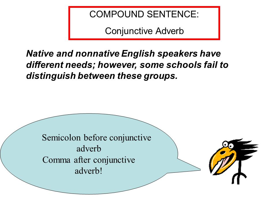 Semicolon before conjunctive adverb Comma after conjunctive adverb.