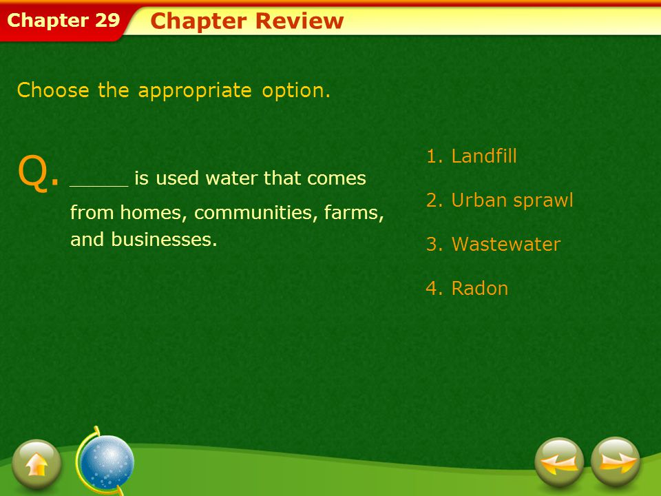 Chapter 29 1.Landfill 2.Urban sprawl 3.Wastewater 4.Radon Chapter Review Q.