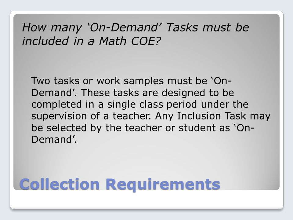 Collection Requirements How many 'On-Demand' Tasks must be included in a Math COE.