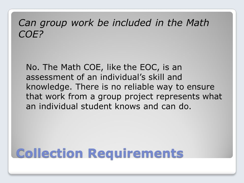 Collection Requirements Can group work be included in the Math COE.