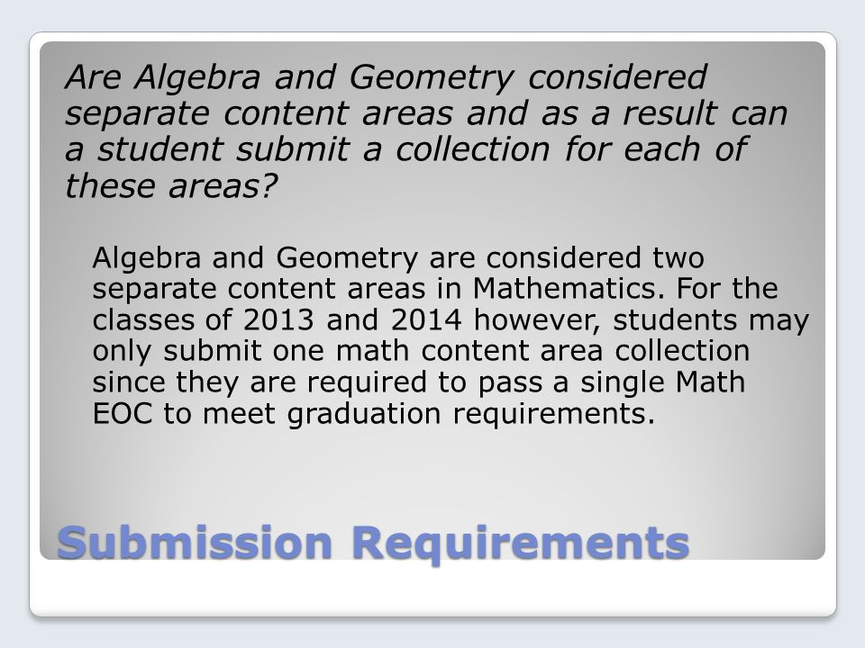 Submission Requirements Are Algebra and Geometry considered separate content areas and as a result can a student submit a collection for each of these areas.