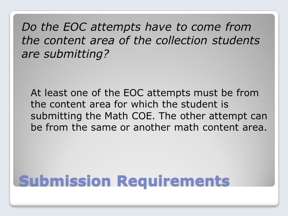 Submission Requirements Do the EOC attempts have to come from the content area of the collection students are submitting.