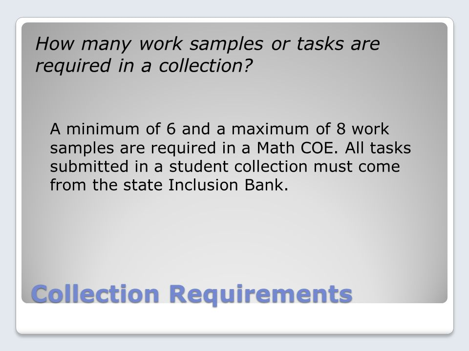 Collection Requirements How many work samples or tasks are required in a collection.