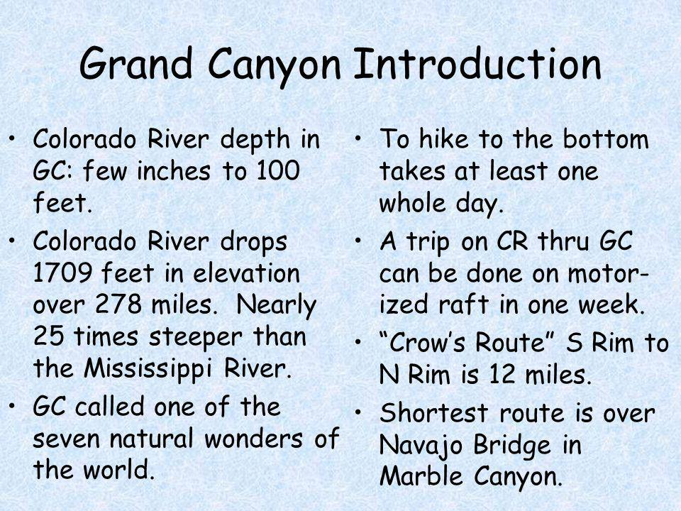 Grand Canyon Introduction Colorado River depth in GC: few inches to 100 feet.
