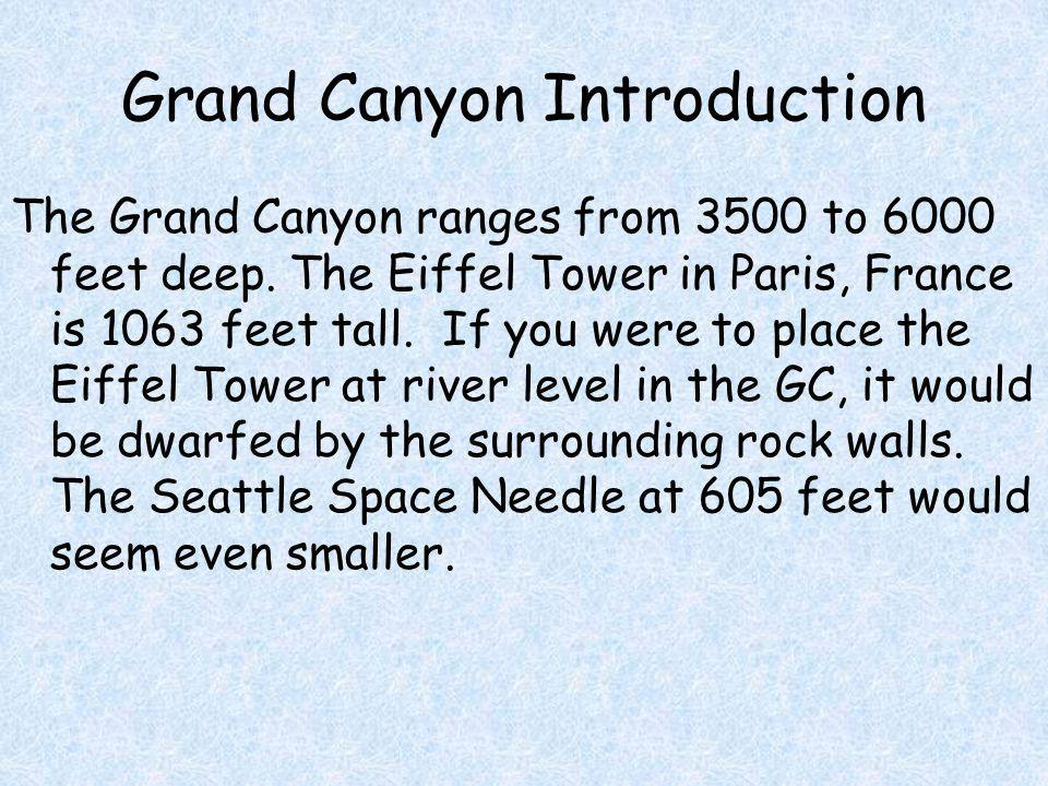 Grand Canyon Introduction The Grand Canyon ranges from 3500 to 6000 feet deep.