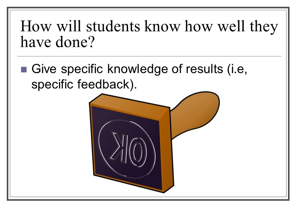 How will students know how well they have done.