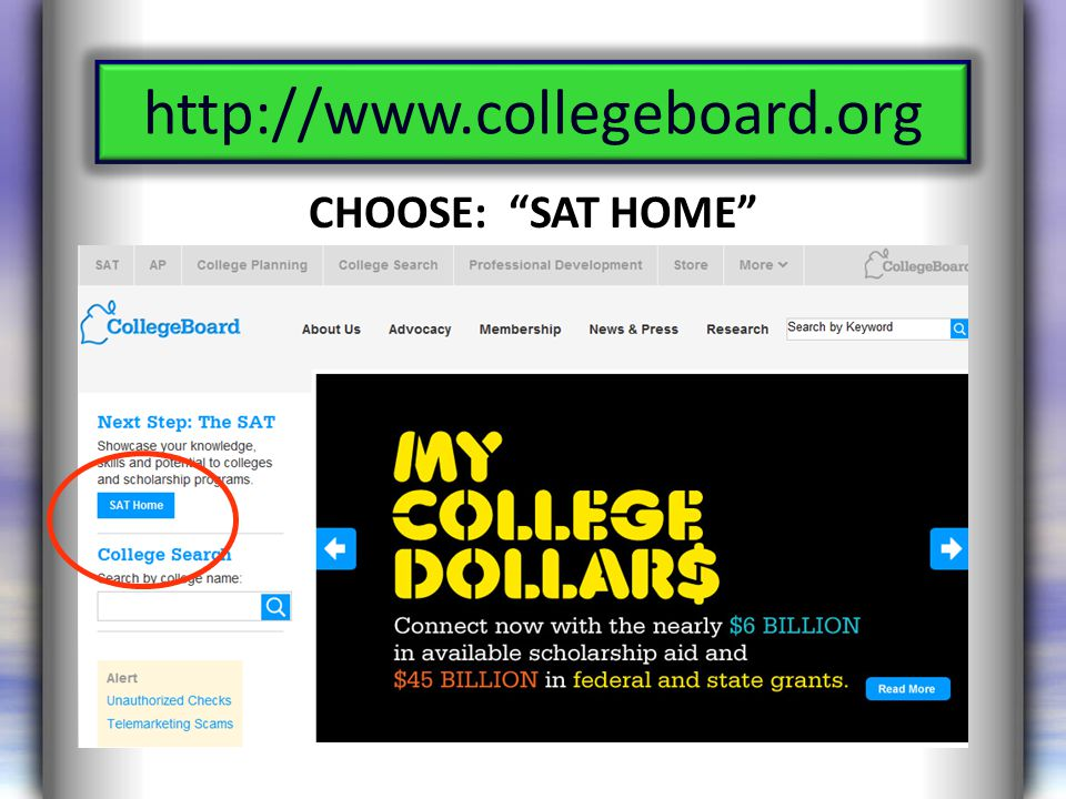 http://www.collegeboard.org CHOOSE: SAT HOME