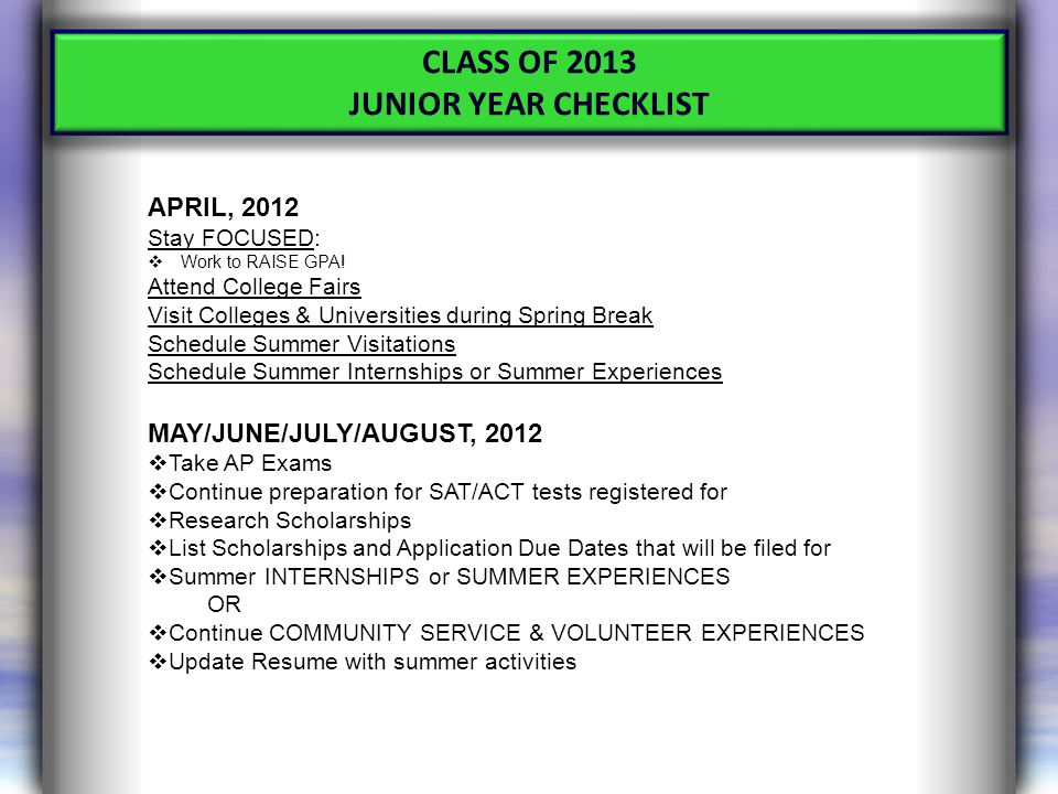 CLASS OF 2013 JUNIOR YEAR CHECKLIST APRIL, 2012 Stay FOCUSED:  Work to RAISE GPA.